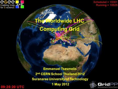 The LHC Computing Grid – February 2008 The Worldwide LHC Computing Grid Emmanuel Tsesmelis 2 nd CERN School Thailand 2012 Suranaree University of Technology.