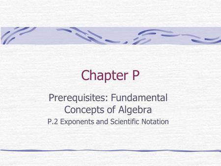 Chapter P Prerequisites: Fundamental Concepts of Algebra