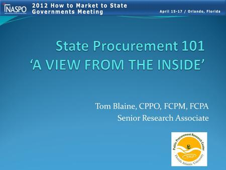 Tom Blaine, CPPO, FCPM, FCPA Senior Research Associate.