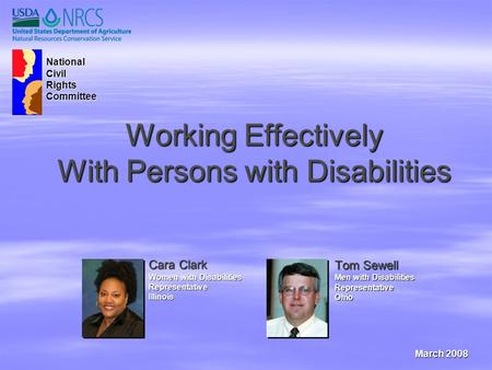 Working Effectively With Persons with Disabilities Tom Sewell Men with Disabilities Representative Ohio Cara Clark Women with Disabilities Representative.