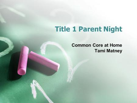 Title 1 Parent Night Common Core at Home Tami Matney.