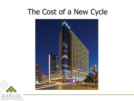 The Cost of a New Cycle. Pricing is Shifting  Another heated development cycle  Construction went from non existent to explosive  Impacts of this shift.