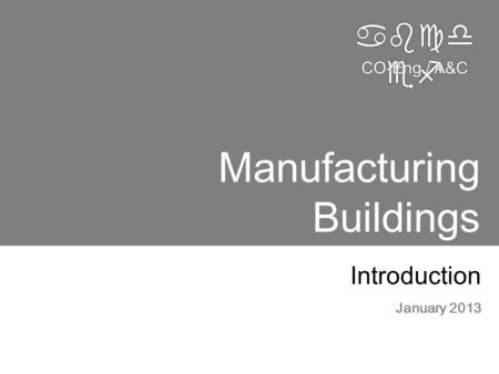 Abcd ef CO-Eng/A&C CO-Eng / A&C Manufacturing Buildings Introduction January 2013.