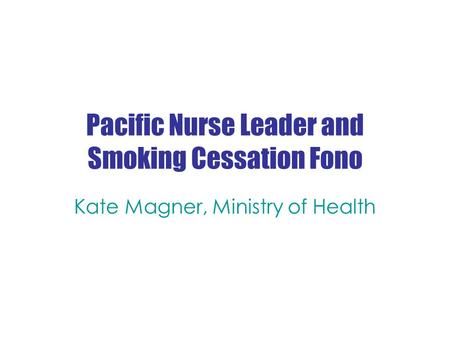 Pacific Nurse Leader and Smoking Cessation Fono