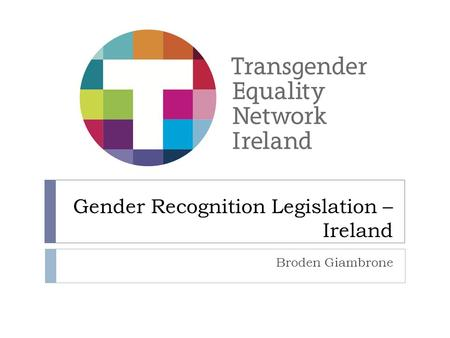 Gender Recognition Legislation – Ireland Broden Giambrone.