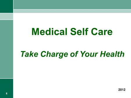 1 Medical Self Care Take Charge of Your Health 2012.