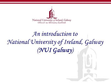 An introduction to National University of Ireland, Galway (NUI Galway)