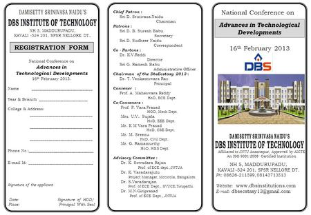 National Conference on Advances in Technological Developments 16 th February 2013 Organized by NH 5, MADDURUPADU, KAVALI -524 201, SPSR NELLORE DT., REGISTRATION.