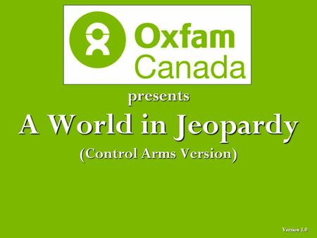 Presents A World in Jeopardy (Control Arms Version) Version 1.0.