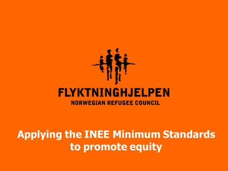 Applying the INEE Minimum Standards to promote equity.