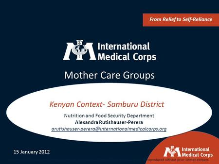 Mother Care Groups Kenyan Context- Samburu District From Relief to Self-Reliance Nutrition and Food Security Department Alexandra Rutishauser-Perera