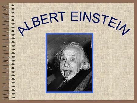 Early Life Born on March 14, 1879 in Ulm, Württemberg, Germany.(Galenet) Although Jewish, Albert Einstein attended a Catholic School. (Galenet) At only.