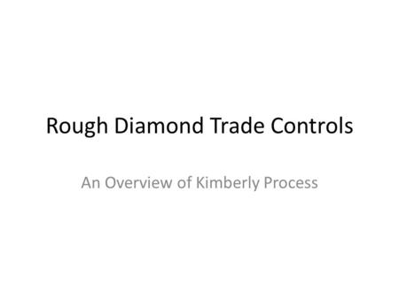 Rough Diamond Trade Controls