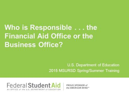 Who is Responsible the Financial Aid Office or the Business Office?