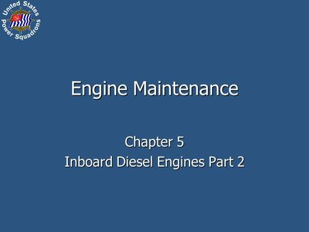 Engine Maintenance Chapter 5 Inboard Diesel Engines Part 2.