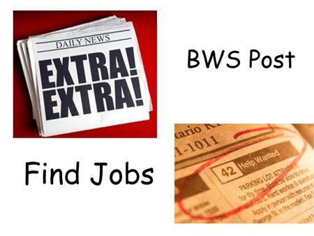 BWS Post Find Jobs. Position 1 - Librarian J5-J6 boys or girls Well organised.