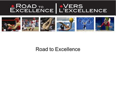 Road to Excellence. RTE Philosophy Athlete Centred, Coach Driven, Service Supported (Performance Based)