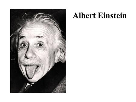 Albert Einstein. BIOGRAPHY Albert Einstein was born at Ulm, in Württemberg, Germany, on March 14, 1879. Six weeks later the family moved to Munich, where.