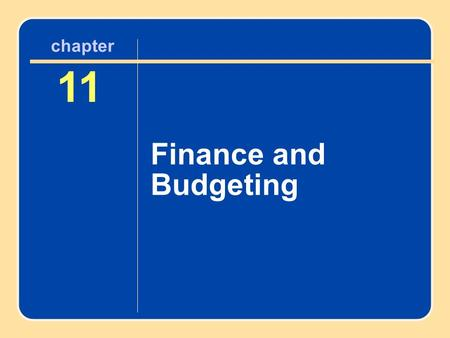 Author name here for Edited books chapter 11 Finance and Budgeting 11 Finance and Budgeting chapter.
