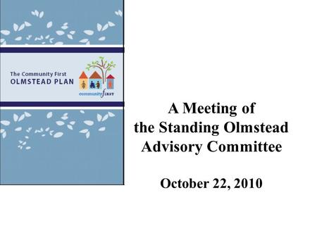 A Meeting of the Standing Olmstead Advisory Committee October 22, 2010 DRAFT 10/14/2010.