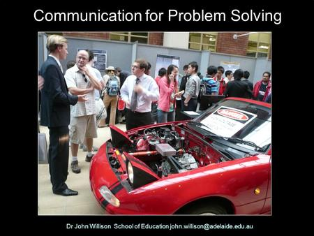 Dr John Willison School of Education Communication for Problem Solving.