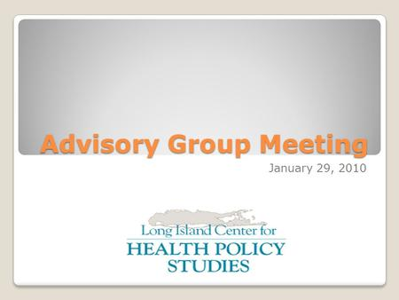 Advisory Group Meeting January 29, 2010. Welcome.