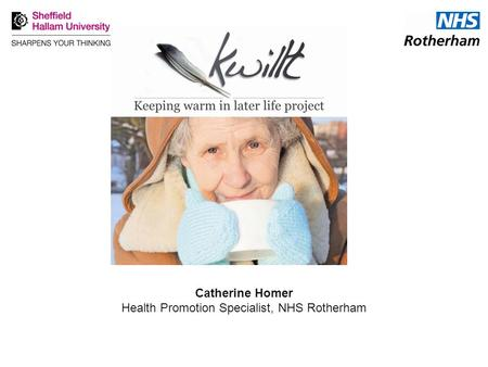 Catherine Homer Health Promotion Specialist, NHS Rotherham.