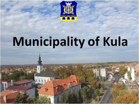 Municipality of Kula. Municipality of Kula is located on the fertile plains of Western Bačka District of Vojvodina. It is located 132km away from Belgrade.