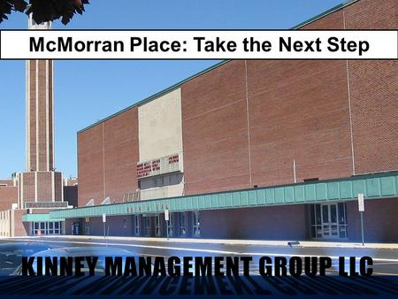 McMorran Place: Take the Next Step. Our Goals Eliminate Port Huron's $335,000 subsidy and achieve a net profit for the city.