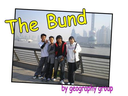 The Bund, located in the central area of Shanghai's Huangpu River, it is Shanghai's landscape which is necessary for the tourists to the land. The Bund.