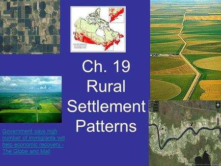 Ch. 19 Rural Settlement Patterns Government says high number of immigrants will help economic recovery - The Globe and Mail.