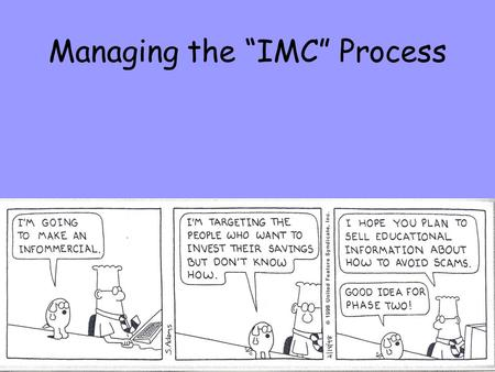 "Managing the ""IMC"" Process. Activity Think about the people you tried to persuade over the last day or two. –Who were the people? –What were you trying."