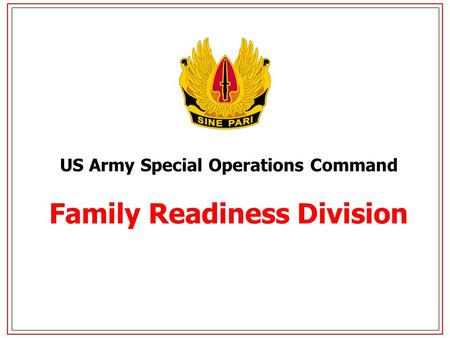 US Army Special Operations Command Family Readiness Division.