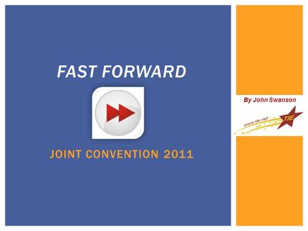 FAST FORWARD JOINT CONVENTION 2011 By John Swanson.