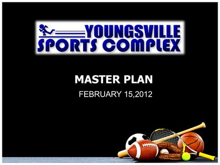 MASTER PLAN FEBRUARY 15,2012. SITE LOCATION DOWNTOWN YOUNGSVILLE DOWNTOWN YOUNGSVILLE SUGARMILL POND SUGARMILL POND SAVOY RD. CHEMIN METAIRIE PRKY. DÉTENTE.