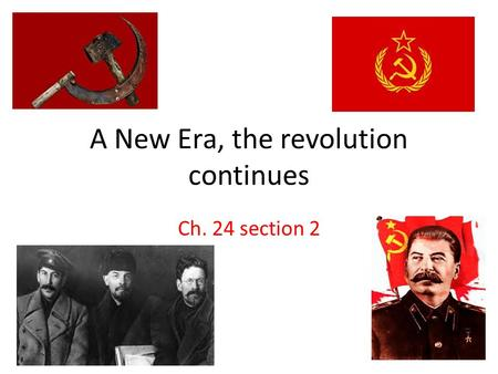 A New Era, the revolution continues Ch. 24 section 2.