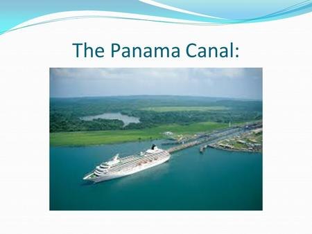 The Panama Canal:. What type of problems might occur in building a 50 mile canal? Finance$ Hot sweltering weather Diseases (Malaria and Yellow Fever)