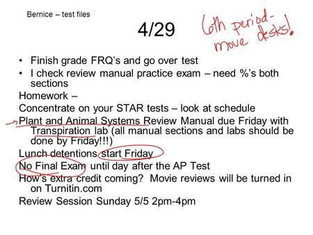 4/29 Finish grade FRQ's and go over test I check review manual practice exam – need %'s both sections Homework – Concentrate on your STAR tests – look.