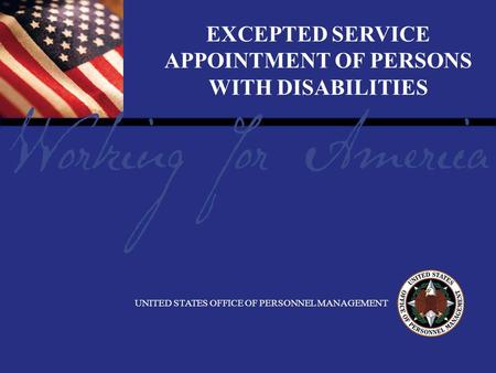 1 Report Tile EXCEPTED SERVICE APPOINTMENT OF PERSONS WITH DISABILITIES UNITED STATES OFFICE OF PERSONNEL MANAGEMENT.