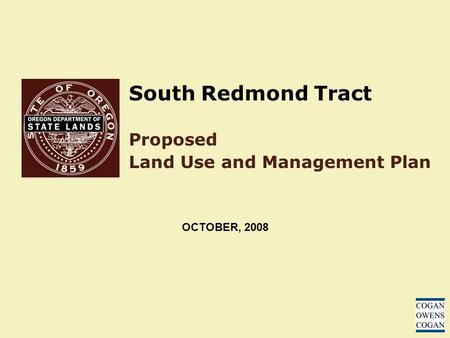 South Redmond Tract Proposed Land Use and Management Plan OCTOBER, 2008.