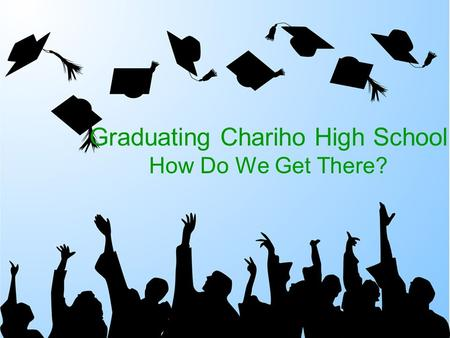 Graduating Chariho High School How Do We Get There?