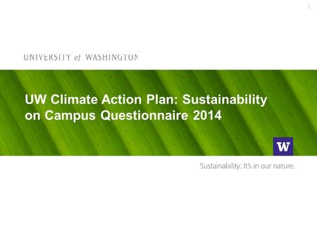 UW Climate Action Plan: Sustainability on Campus Questionnaire 2014 1.