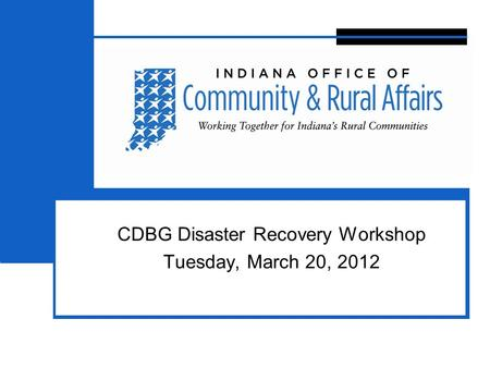 3 CDBG Disaster Recovery Workshop Tuesday, March 20, 2012.