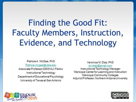 Finding the Good Fit: Faculty Members, Instruction, Evidence, and Technology Patricia A. McGee, PhD Associate Professor/2003 NLII.