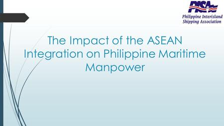The Impact of the ASEAN Integration on Philippine Maritime Manpower