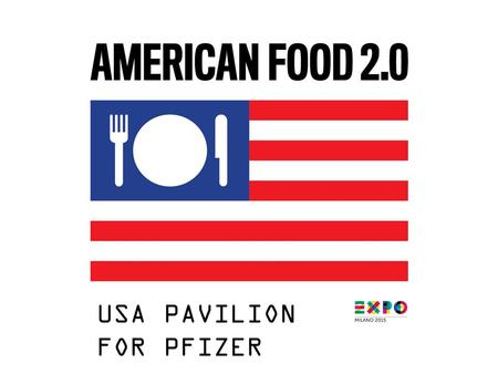 USA PAVILION FOR PFIZER. EXPO MILANO SITE WWW.EXPO2015.ORG AMERICAN RESTAURANT USA PAVILION.