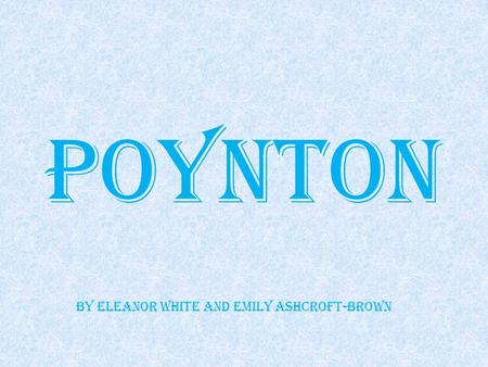 Poynton By Eleanor White and Emily Ashcroft-Brown.