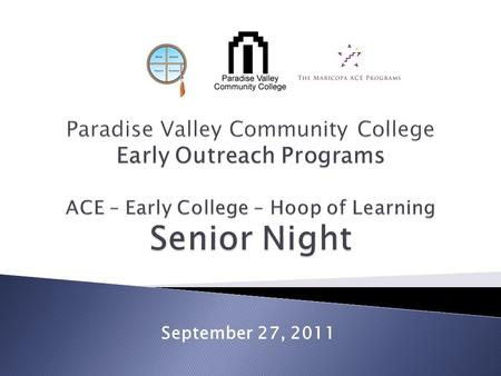 September 27, 2011.  PVCC Early Outreach staff  University Representatives and Guests.