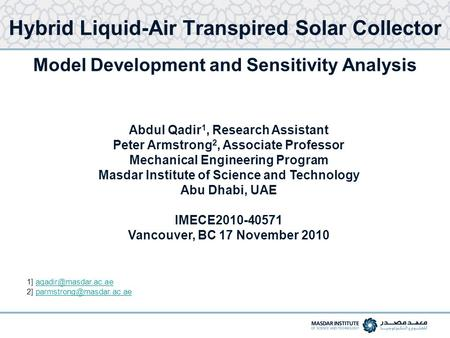 Abdul Qadir 1, Research Assistant Peter Armstrong 2, Associate Professor Mechanical Engineering Program Masdar Institute of Science and Technology Abu.