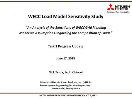 "WECC Load Model Sensitivity Study "" An Analysis of the Sensitivity of WECC Grid Planning Models to Assumptions Regarding the Composition of Loads "" Task."
